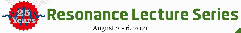 Resonance@25: Resonance Lecture Series